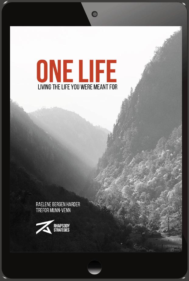 """One Life"" ebook, Rhapsody Strategies, Trefor Munn-Venn, Raelene Bergen Harder, Life Coach, Life Coaching, Ottawa Life Coach"
