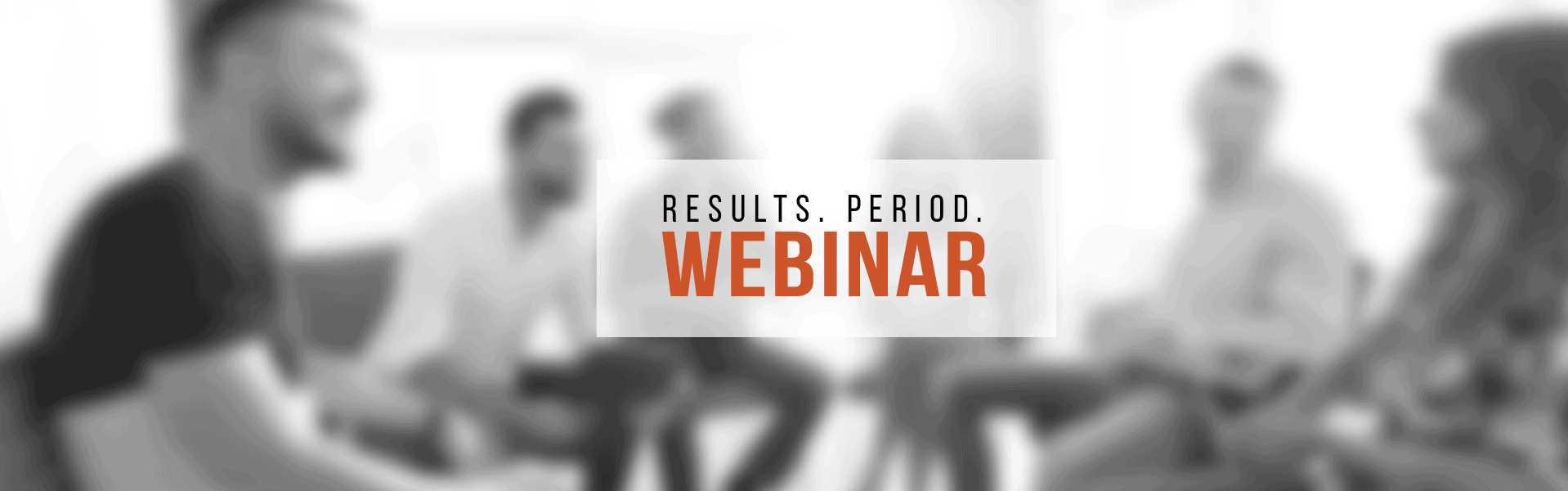 Results Period, Results. Period., Webinar, Rhapsody Strategies, Business Coach, Business Coaching