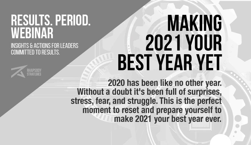 Results. Period. Webinar, best year yet, Rhapsody Strategies, Business Coach, Business Coaching